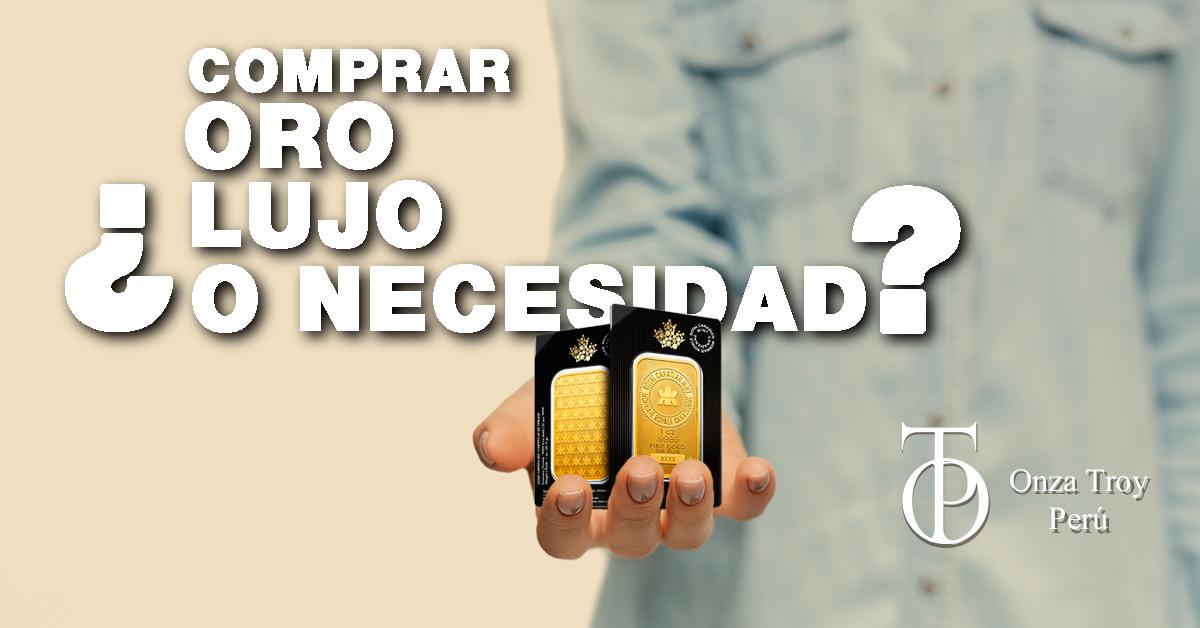 Comprar oro, ¿un lujo o una necesidad?