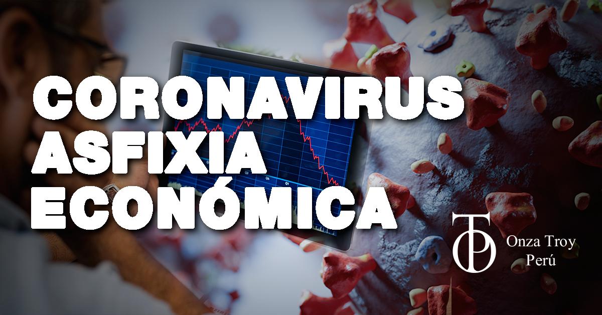 El CORONAVIRUS asfixia a la economía